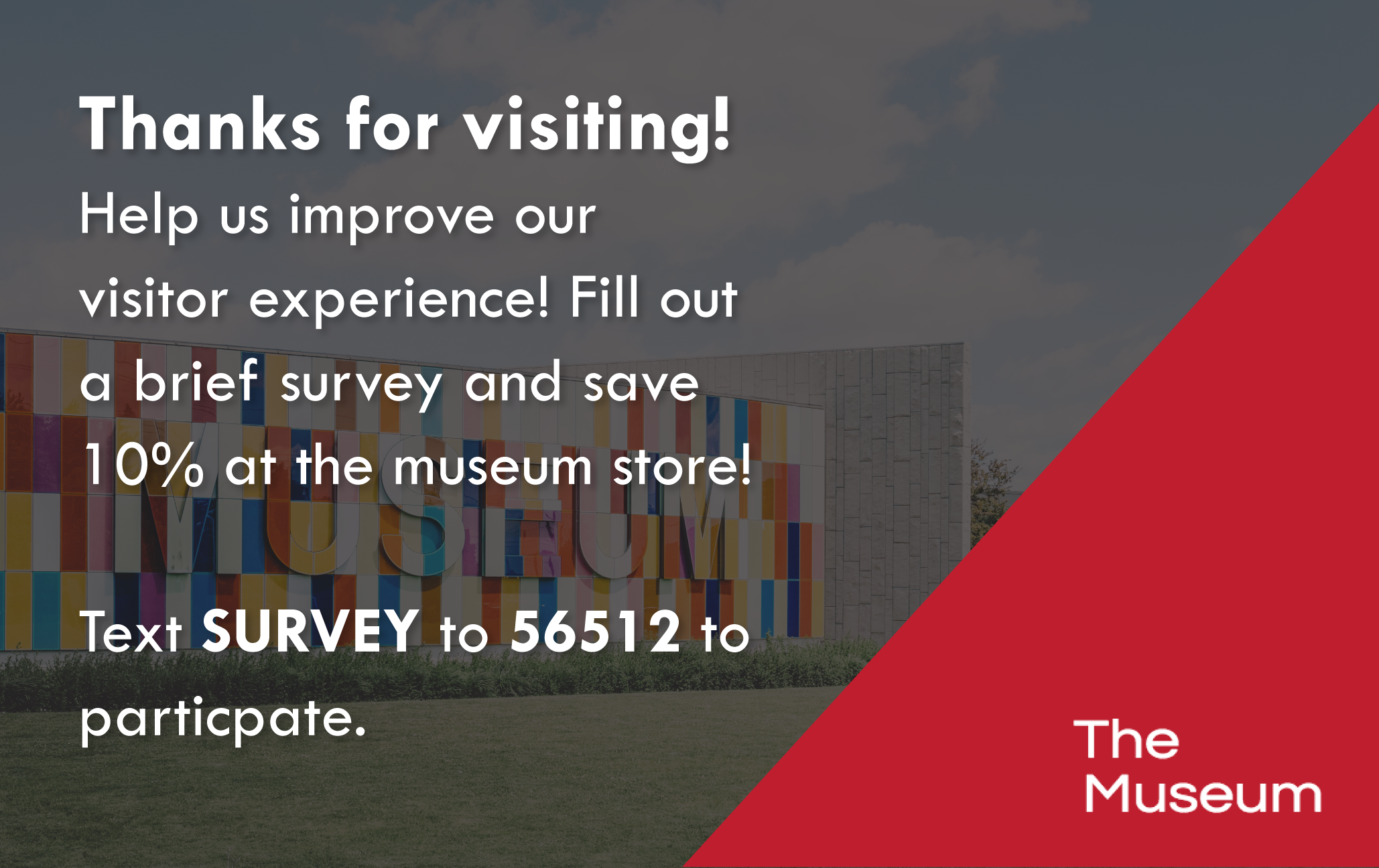 Fill out survey for museum store savings